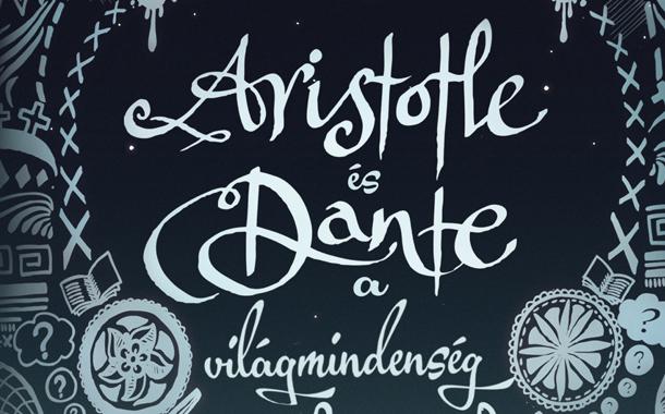Kedvcsináló idézetek: Aristotle és Dante a világmindenség titkainak nyomában
